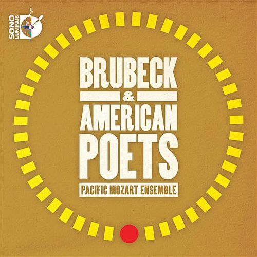 Brubeck & American Poets: Pacific Mozart Ensemble by Pacific Mozart Ensemble