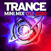 Trance Mini Mix 012 - 2010 by Various Artists
