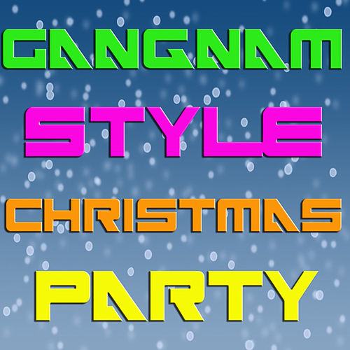 Gangnam Style Christmas Party by Various Artists