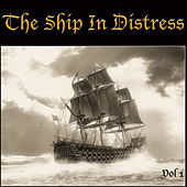 The Ship In Distress Vol 1 by Various Artists