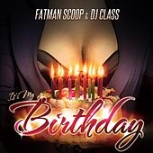 It's My Birthday by Fat Man Scoop