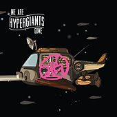 We Are Hypergiants by Gowe