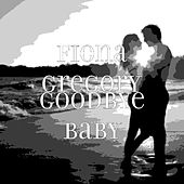 Goodbye Baby by Fiona Gregory