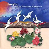 Insights: Talks on the Nature of Existence by Frederick Lenz Rama