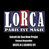 Paris est magic by Lorca