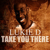 Take You There by Lukie D