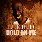 Hold On Me by Lukie D