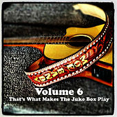 Volume 6 - That's What Makes The Juke Box Play by Moe Bandy