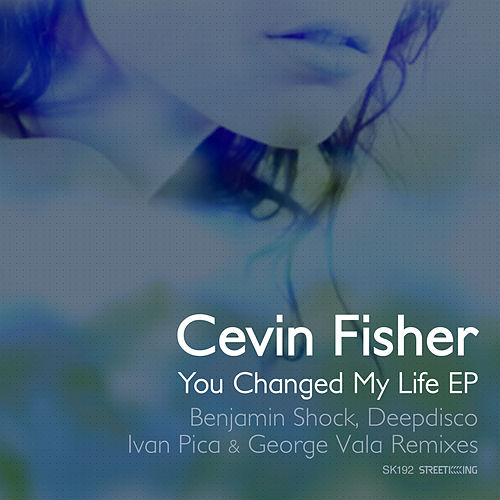 You Changed My Life EP by Cevin Fisher