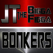 Bonkers (feat. Future) by JT the Bigga Figga