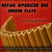 Native American & Andean Flute (For Massage, Spa, New Age, Yoga, Relaxation & Sleep Therapy by Massage Tribe