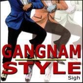 Gangnam Style by Sigh
