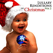 Lullaby Renditions of Christmas Vol 2 by Lullaby Renditions