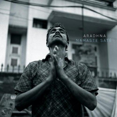 Namaste Sate by Aradhna