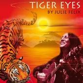 Tiger Eyes by Julie Felix