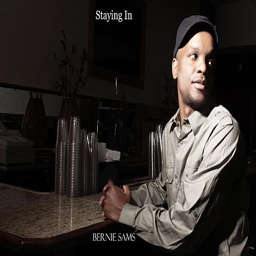 Staying In by Bernie Sams