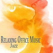 Office Music 2.0 Relaxing Jazz Mood for a Harmonious Work Place, Improved Relationship, Calm Waiting Room, Enjoyable Productivity by Office Music Environments Quartet