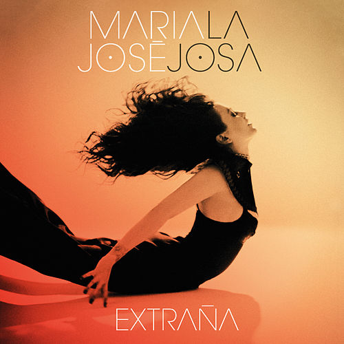 Extraña (Álbum Edit) by Maria Jose
