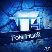 Foly Huck - Single by Topa