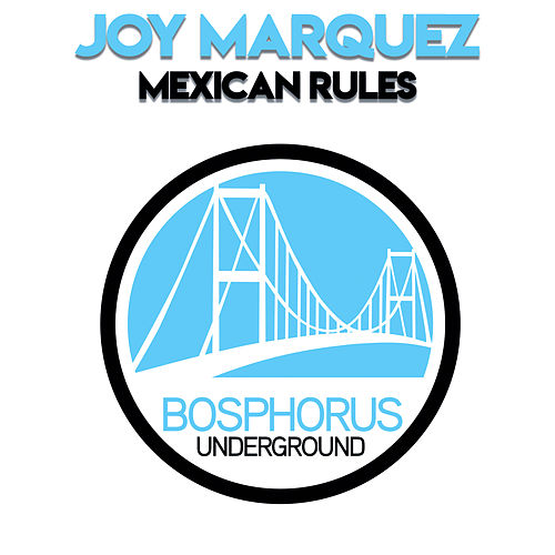 Mexican Rules by Joy Marquez