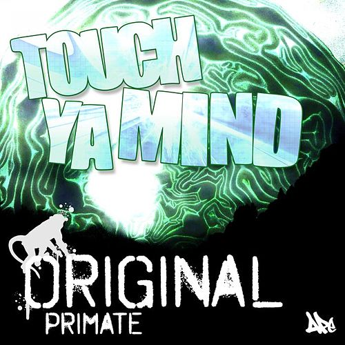 Touch Ya Mind EP by Original Primate