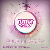 Funk Lingo EP by Tut Tut Child