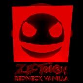 Redneck Vanilla by Zection