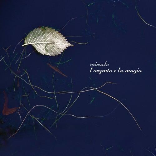 L'argento e la magia by Miracle