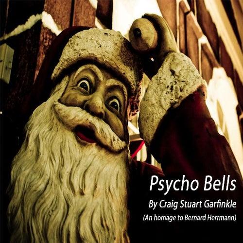 Psycho Bells by Craig Stuart Garfinkle