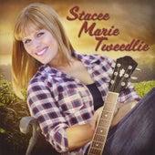 Stacee Marie Tweedlie by Stacee Marie Tweedlie