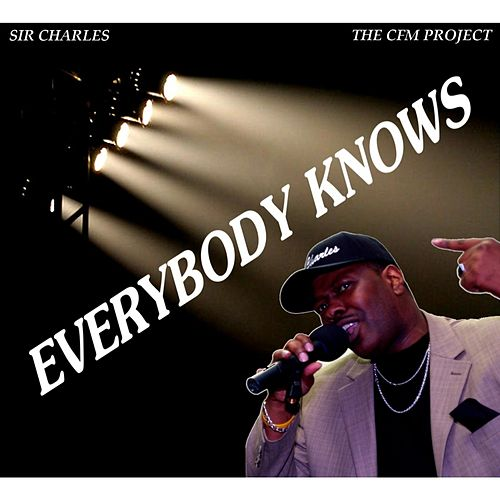 Everybody Knows (The CFM Project) by Sir Charles