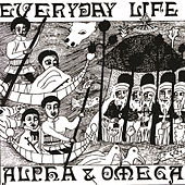 Everyday Life by Alpha & Omega