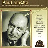Lieder der Liebesnacht (Komponistenportrait in historischen Aufnahmen 1904 -1940) by Paul Lincke
