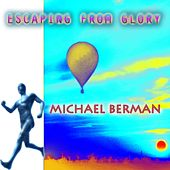 Escaping Fom Glory by Michael Berman