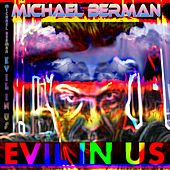 Evil in Us by Michael Berman