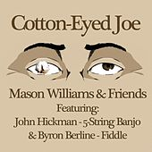 Cotton-Eyed Joe (feat. John Hickman & Byron Berline) by Mason Williams