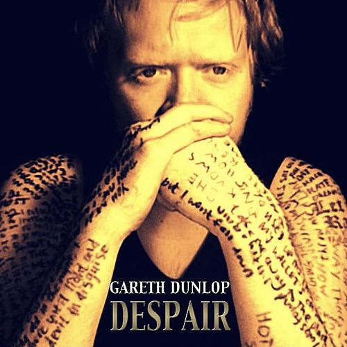 Despair by Gareth Dunlop