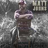 Take This Ride by Matt Johns