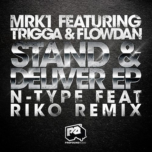 Stand & Deliver EP (feat. Trigga & Flowdan) by MRK 1
