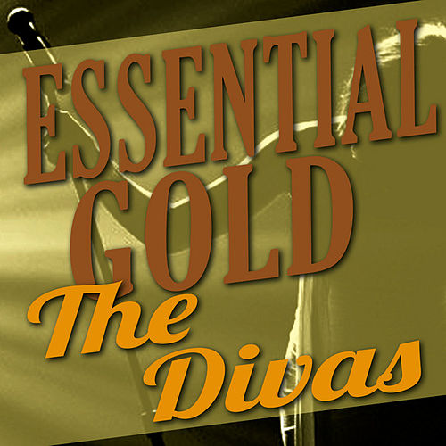 Essential Gold - The Divas by Various Artists