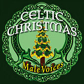 Celtic Christmas: Male Voices by Christmas Choir