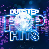 Dubstep Pop Hits by Various Artists