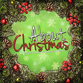 About Christmas - 75 Classic Songs and Carols by Various Artists