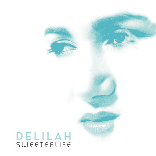 A Sweeter Life by Delilah