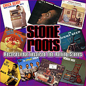 Stone Roots – The Records That Inspired the Rolling Stones by Various Artists