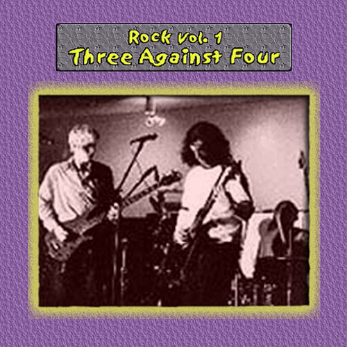 Rock Vol. 1: Three Against Four by Three Against Four
