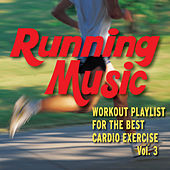 Running Music - Workout Playlist for the Best Cardio Exercise - Vol. 3 by Fitness Nation