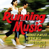 Running Music - Workout Playlist for the Best Cardio Exercise - Vol. 2 by Fitness Nation