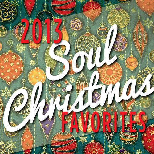 2013 Soul Christmas Favorites by Various Artists