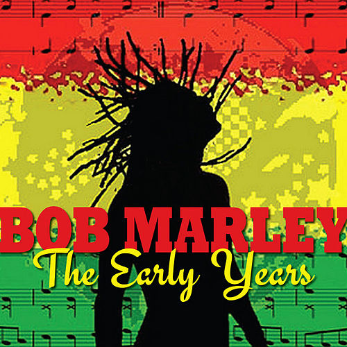 Bob Marley - the Early Days by Bob Marley